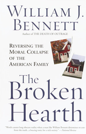 The Broken Hearth by William J. Bennett