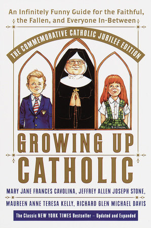 Growing Up Catholic: The Millennium Edition by