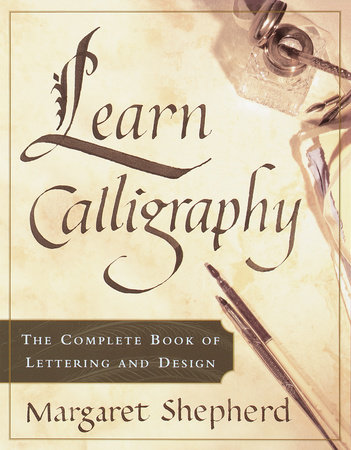 Learn Calligraphy by Margaret Shepherd