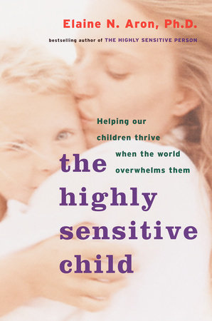 The Highly Sensitive Child by