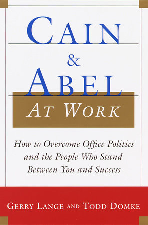 Cain and Abel at Work by Todd Domke and Gerry Lange