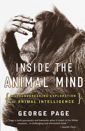 Inside the Animal Mind by George Page