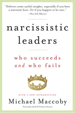 The Productive Narcissist by Michael Maccoby