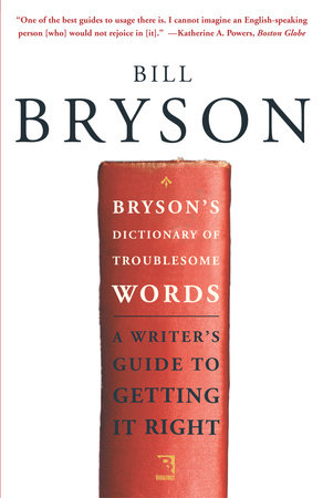 Bryson's Dictionary of Troublesome Words by Bill Bryson