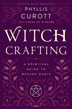 Witch Crafting by Phyllis Curott