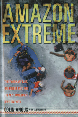 Amazon Extreme by Colin Angus and Ian Mulgrew