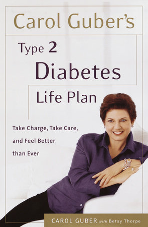 Carol Guber's Type 2 Diabetes Life Plan by Carol Guber