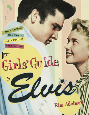The Girls' Guide to Elvis by