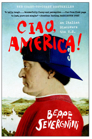 Ciao, America! by Beppe Severgnini