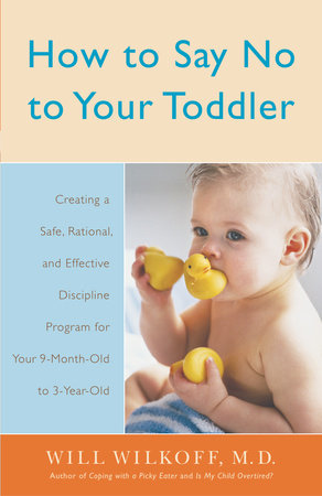 How to Say No to Your Toddler by
