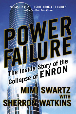 Power Failure by Mimi Swartz and Sherron Watkins
