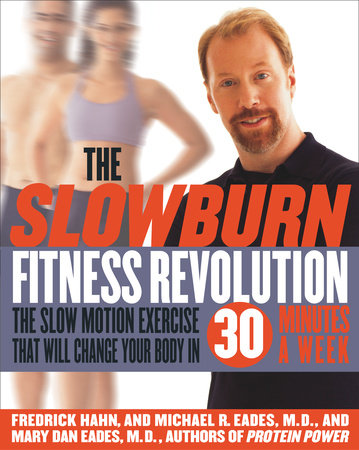 The Slow Burn Fitness Revolution by Fredrick Hahn, Mary Dan Eades and Michael R. Eades