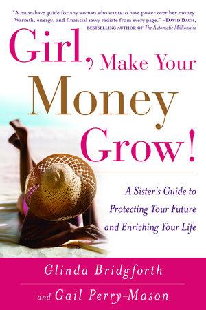 Girl, Make Your Money Grow! by Gail Perry-Mason and Glinda Bridgforth