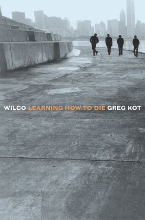 Wilco by Greg Kot