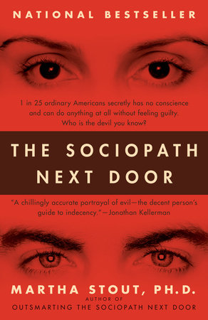 The Sociopath Next Door by Martha Stout, Ph.D.