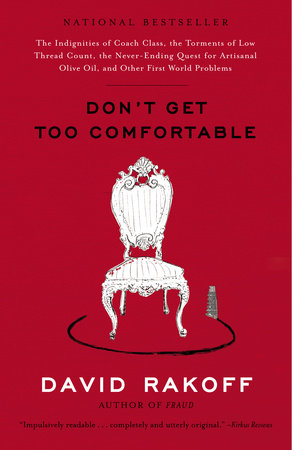Don't Get Too Comfortable by David Rakoff