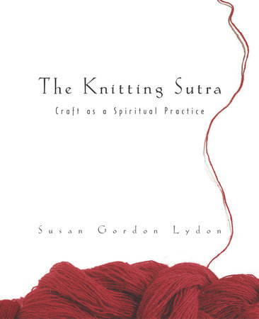 The Knitting Sutra by