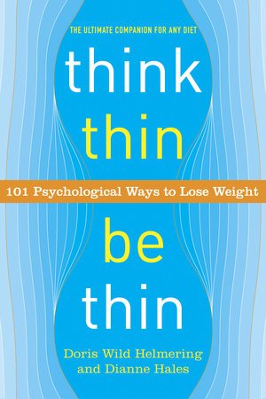Think Thin, Be Thin by Dianne Hales and Doris Wild Helmering