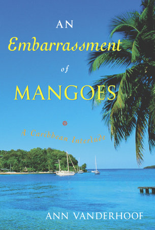 An Embarrassment of Mangoes by