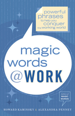 Magic Words at Work by