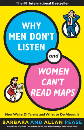 Why Men Don't Listen and Women Can't Read Maps by Allan Pease and Barbara Pease