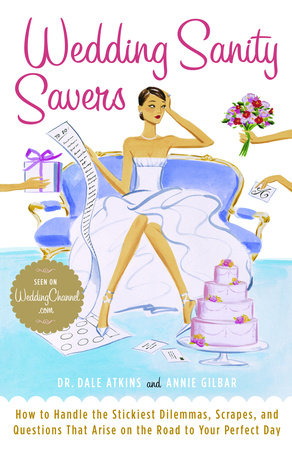 Wedding Sanity Savers by Annie Gilbar and Dr. Dale Atkins