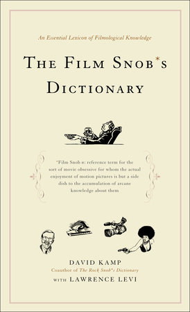 The Film Snob*s Dictionary by Lawrence Levi and David Kamp
