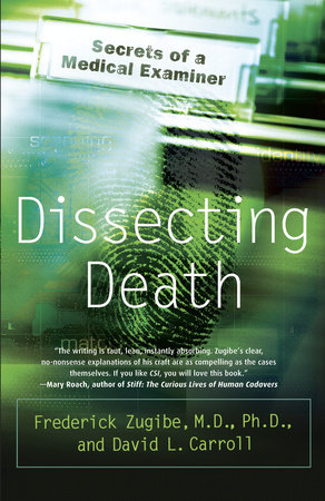 Dissecting Death by Frederick Zugibe, M.D. and David L. Carroll