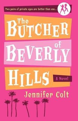 The Butcher of Beverly Hills by Jennifer Colt