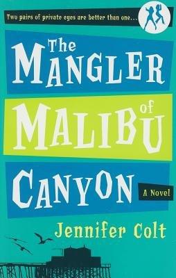 The Mangler of Malibu Canyon by