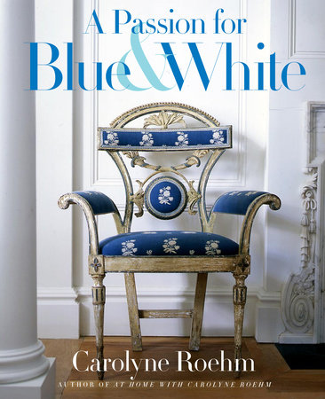 A Passion for Blue and White by