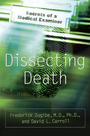 Dissecting Death by David L. Carroll and Frederick Zugibe, M.D.
