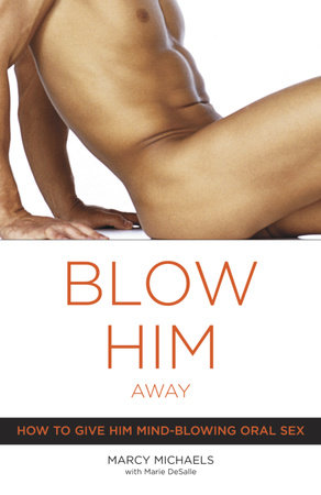 Blow Him Away by Marie Desalle and Marcy Michaels