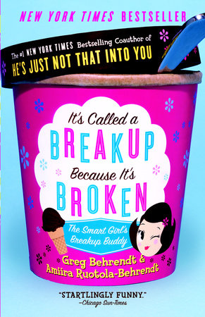 It's Called A Breakup Because It's Broken by Amiira Ruotola-Behrendt and Greg Behrendt