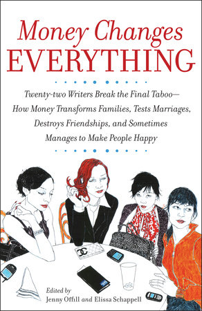 Money Changes Everything by Jenny Offill and Elissa Schappell