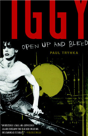 Iggy Pop: Open Up and Bleed by