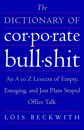 The Dictionary of Corporate Bullshit by