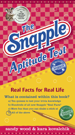 The Snapple Aptitude Test by Sandy Wood and Kara Kovalchik