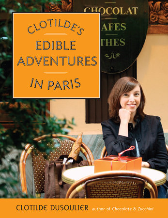 Clotilde's Edible Adventures in Paris by