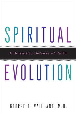 Spiritual Evolution by George Vaillant