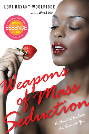 Weapons of Mass Seduction by Lori Bryant-Woolridge