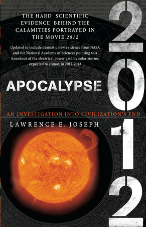 Apocalypse 2012 by Lawrence E. Joseph