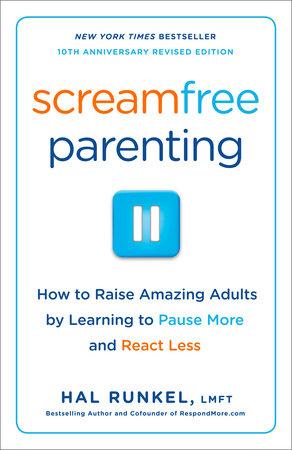 Screamfree Parenting by Hal Edward Runkel