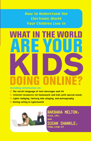 What in the World Are Your Kids Doing Online? by