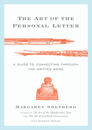 The Art of the Personal Letter by Sharon Hogan and Margaret Shepherd