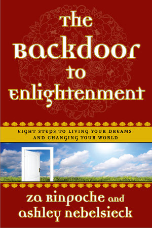 The Backdoor to Enlightenment by Ashley Nebelsieck and Za Rinpoche