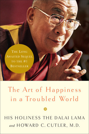 The Art of Happiness in a Troubled World by