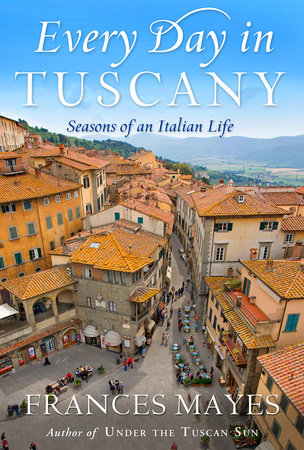 Every Day in Tuscany by