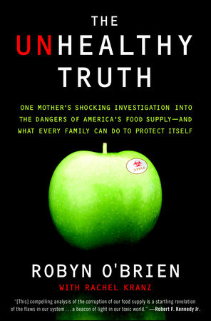 The Unhealthy Truth by Rachel Kranz and Robyn O'Brien
