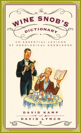 The Wine Snob's Dictionary by David Lynch and David Kamp